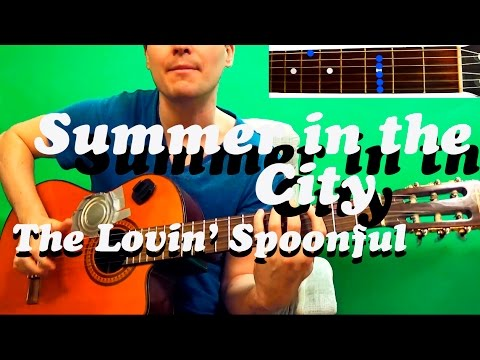 Guitar Chords The Lovin Spoonful Summer In The City Youtube