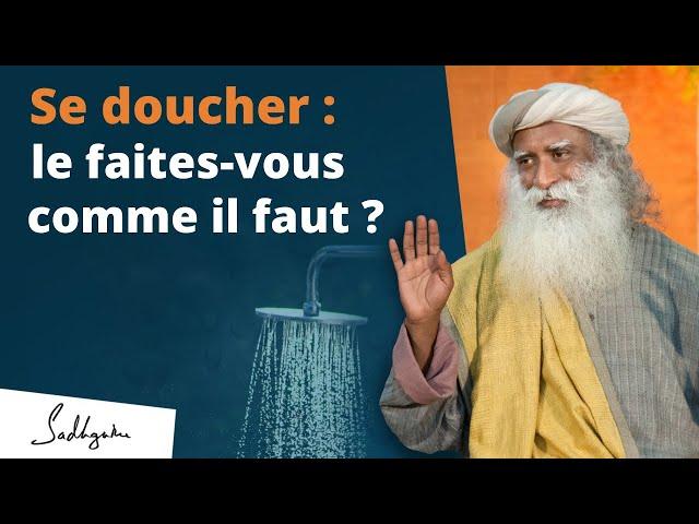 4 conseils pour se doucher comme il faut | Sadhguru Français