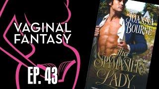 Vaginal Fantasy #43: Spymaster