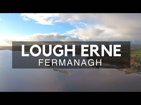 Lough Erne County Fermanagh; NI Second Biggest Lake System