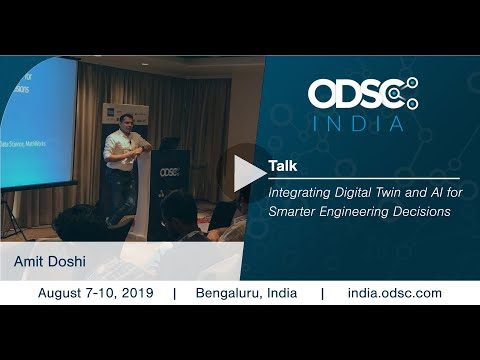 Integrating Digital Twin and AI for Smarter Engineering Decisions by Amit Doshi #ODSC_India