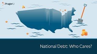 National Debt: Who Cares?