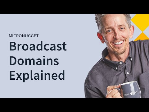 MicroNuggets: Broadcast Domains Explained