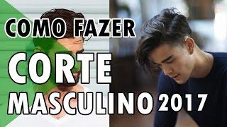CORTE DE CABELO MASCULINO 2017 | PASSO A PASSO | HAIRCUT