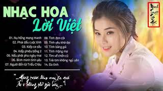 Nhạc Hoa Lời Việt Chọn Lọc Hay Nhất - Nghe Đi Nghe Lại 1000 Lần Vẫn Hay