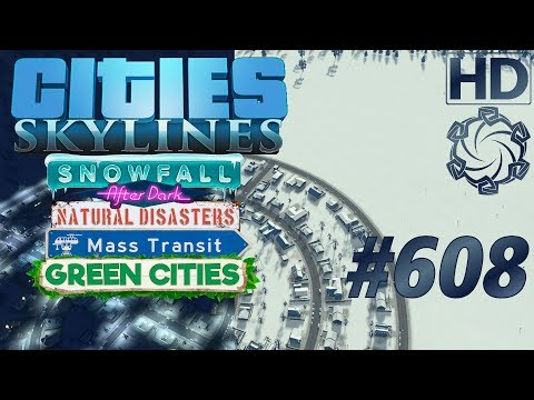 Cities: Skylines Snowfall Let's Play #608