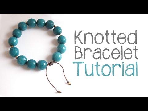 Knotted Bead Bracelet Tutorial - DIY Bracelet Cord Knotting Technique