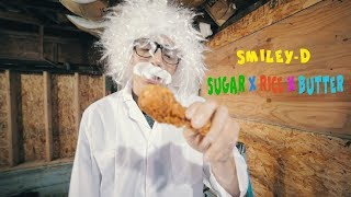 """Smiley-D """"Sugar X Rice X Butter"""" (Official Music Video) Prod. by Lucid Soundz"""