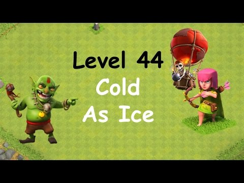 Clash Of Clans - Single Player Campaign Walkthrough - Level 44 - Cold As Ice