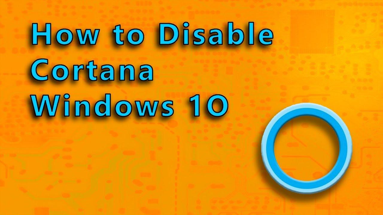 how to disable cortana windows 10 youtube