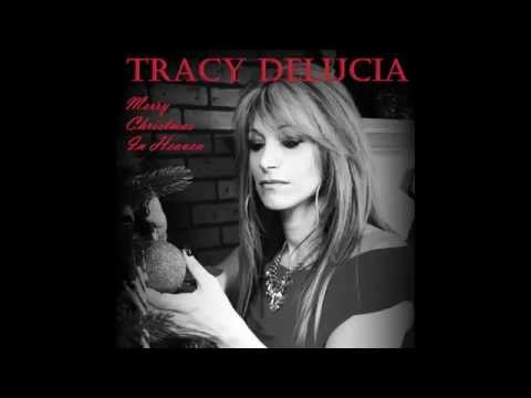 Tracy DeLucia - Merry Christmas in Heaven