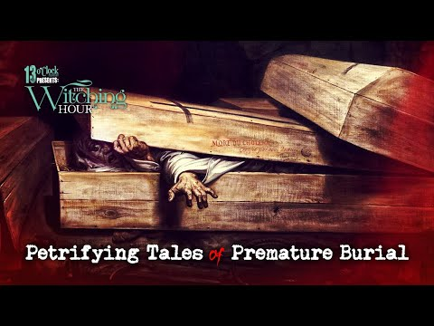 13 O'Clock Presents The Witching Hour: Petrifying Tales of Premature Burial