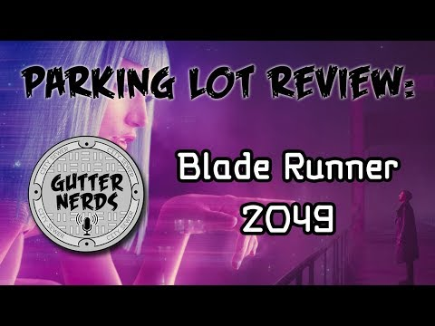 Parking Lot Review - Blade Runner 2049 (Spoiler-Free)