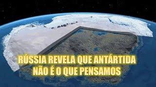RÚSSIA REVELA QUE ANTÁRTIDA NÃO É O QUE PENSAMOS!!!