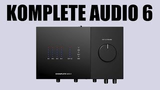 GET THE MOST BANG FOR YOUR BUCK WITH THIS AUDIO INTERFACE (Komplete Audio 6 MK2)