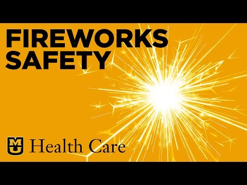 Fireworks-related injuries prevention tips - MU Health Care