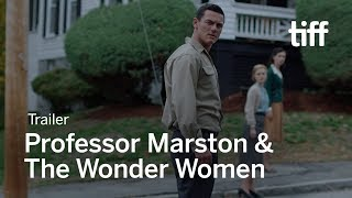 PROFESSOR MARSTON & THE WONDER WOMEN Trailer | TIFF 2017