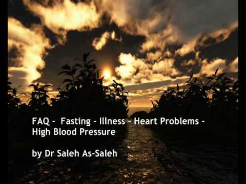FAQ - Fasting - Illness - Heart Problems - High Blood Pressure/ Dr Saleh As-Saleh