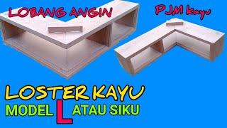 cara membuat loster L || loster sudut || lobang angin || tukang kayu.