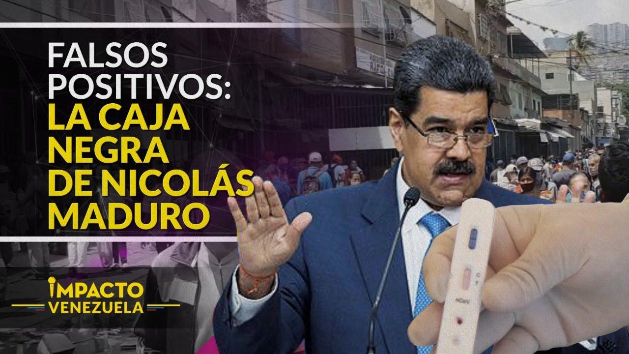 ¡MADURO MIENTE! Falsos positivos en pruebas Covid-19 en Venezuela   Impacto Venezuela