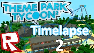 [TIMELAPSE #2] Theme Park Tycoon 2 // ROBLOX