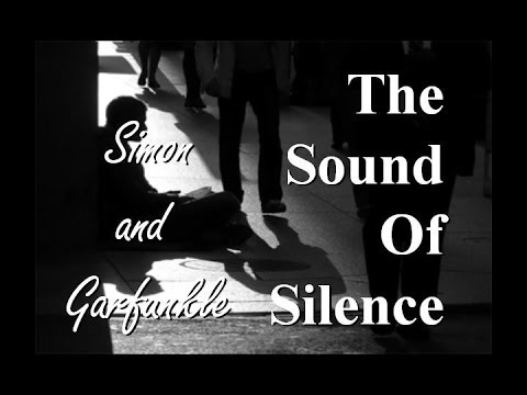 The Sound of Silence - Simon and Garfunkle