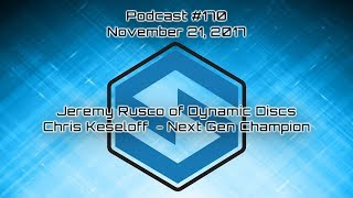 Jeremy Rusco of Dynamic Discs and Chris Keseloff Next Gen Tour Champion - Podcast #170 thumbnail