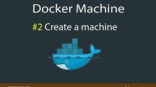 Create a Docker Machine
