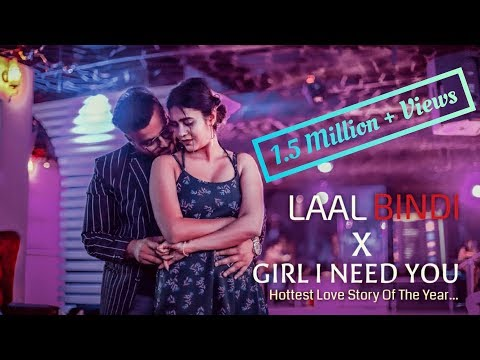 laal-bindi-x-girl-i-need-you-|-chillstep-mix-|-himanshu-jain-(-romantic-love-story-)-love-mashup