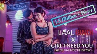 Laal Bindi X Girl I Need You | Chillstep Mix | Himanshu Jain ( Romantic Love Story ) Love Mashup