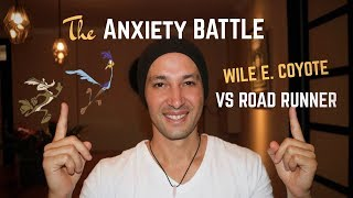 5 Reasons You're Stuck In The Anxiety Battle | Featuring Wile. E Coyote & Road Runner