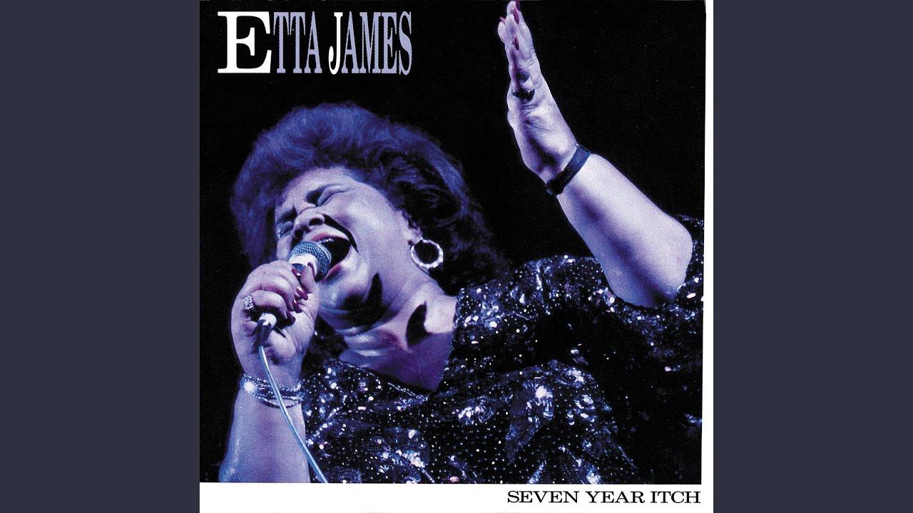 Etta James Seven Year Itch