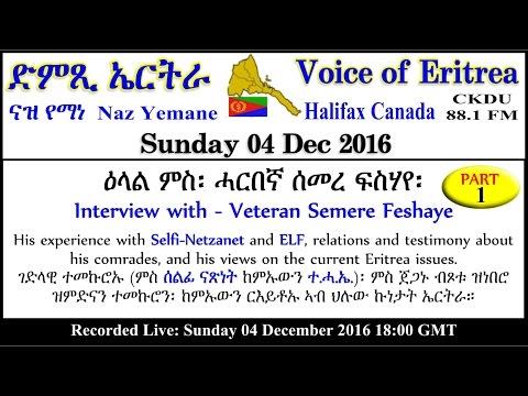 ckdu Voice of Eritrea Naz Yemane programme 2016-12-04 veteran Semere Feshaye P1
