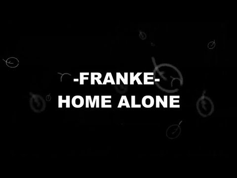 Franke - Home Alone (OFFICIAL LYRICS VIDEO)