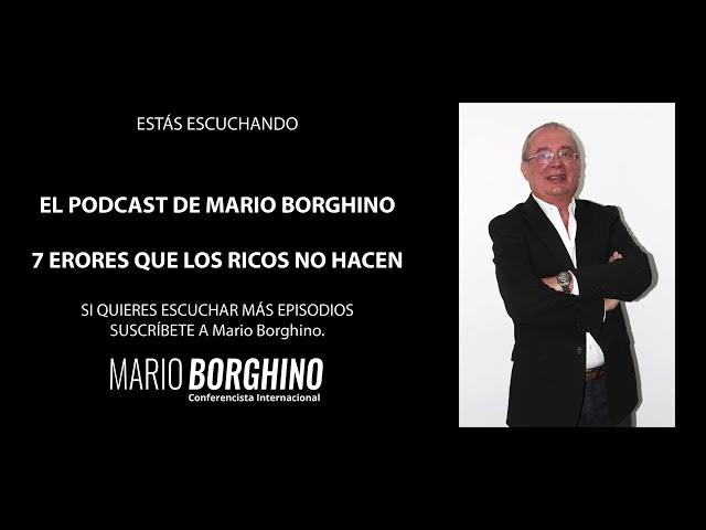 Borghino TV | 7 Errores que los ricos no hacen