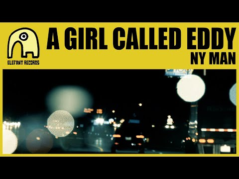 A GIRL CALLED EDDY - NY Man [Official]