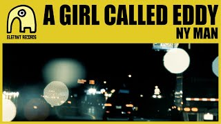 A GIRL CALLED EDDY - NY Man [Official] YouTube Videos