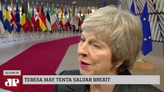 Theresa May tenta salvar Brexit
