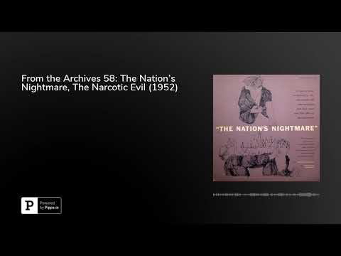 From the Archives 58: The Nation's Nightmare, The Narcotic Evil (1952)