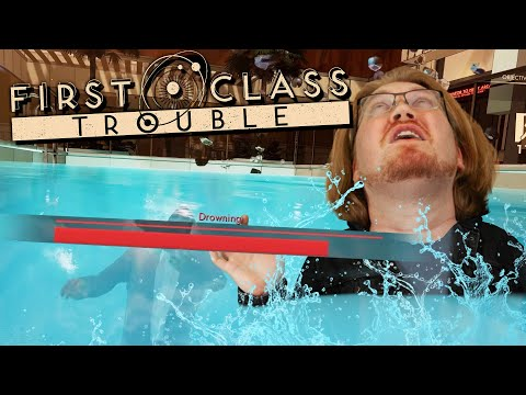Drowning in the Pool! - FIRST CLASS TROUBLE |