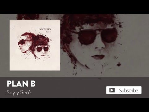 Plan B - Soy y Sere  [Official Audio]