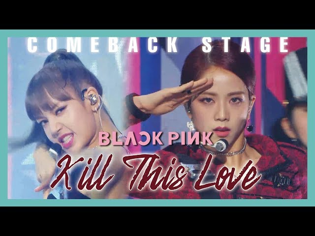 [ComeBack Stage] BLACKPINK  - Kill This Love ,  블랙핑크 - Kill This Love Show Music core 20190406