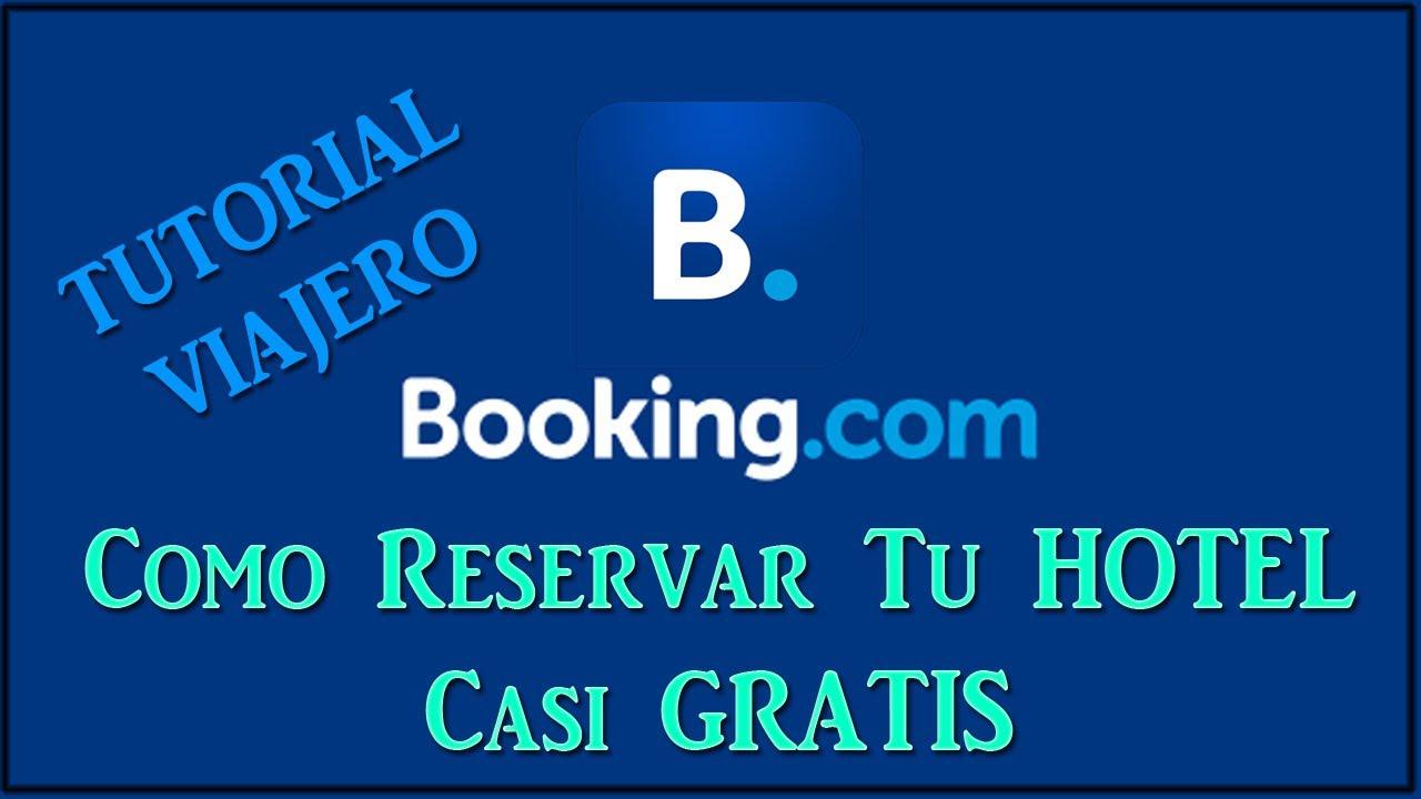 Como Reservar el Hotel Mas Barato y Casi Gratis con Booking.com - Universal Tutorial