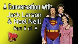 Why Jack Larson didn't want to be Jimmy Olsen on Superman Plus Noel Neill (Lois Lane) Part 5 of 9