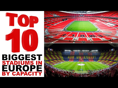 TOP 10 biggest football stadiums in Europe by capacity