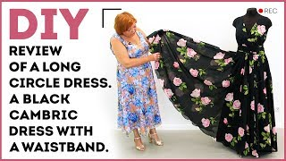 DIY: Review of a long circle dress. A black cambric dress with a waistband.