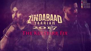 Zindabaad Yaarian 2017 | The Kulstarr Fix | New Video | Ammy Virk | Remix | New Punjabi Songs 2017