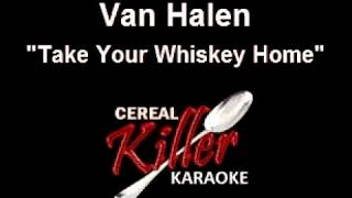 CKK-VR - Van Halen - Take Your Whiskey Home (Karaoke)