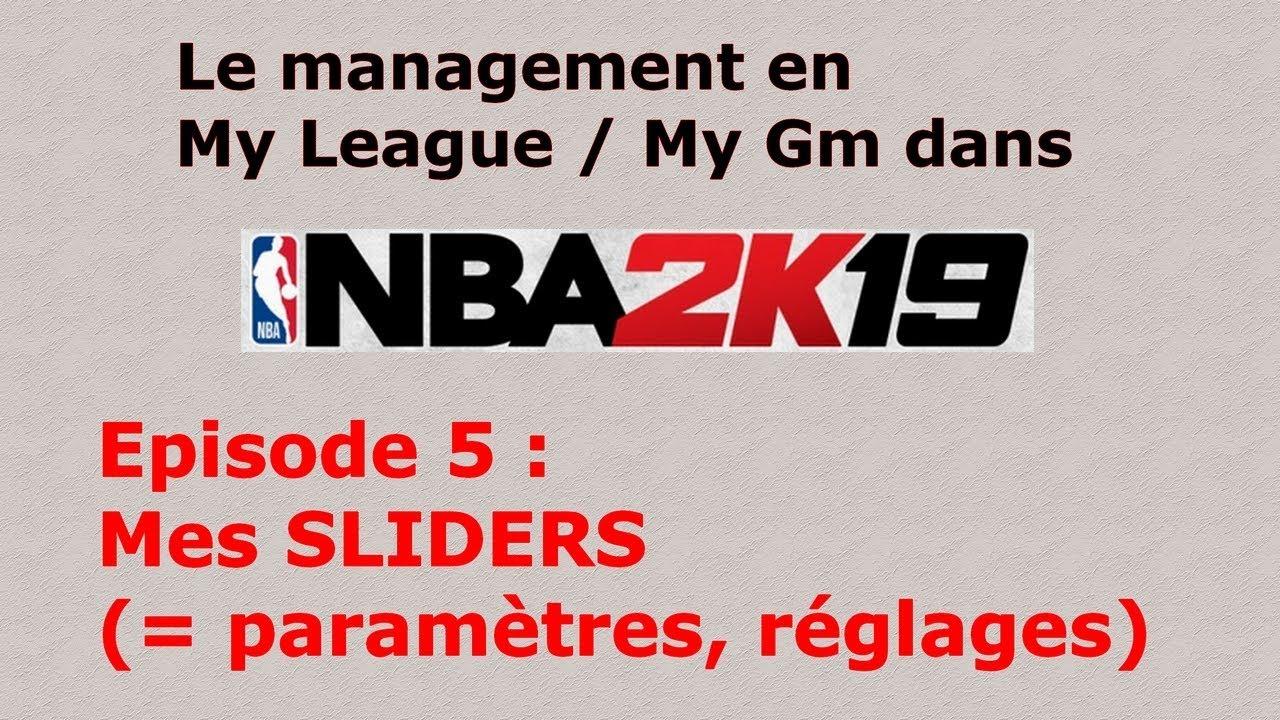 NBA 2K19, management My League / My Gm, ép 5 : mes SLIDERS sur 2K19