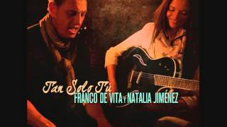 Franco De Vita Feat Natalia Jiménez - Tan Solo Tú